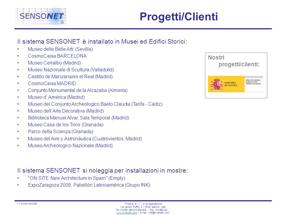 Progetti/Clienti Il sistema SENSONET è installato in Musei ed Edifici Storici: Museo delle Belle Arti (Sevilla)