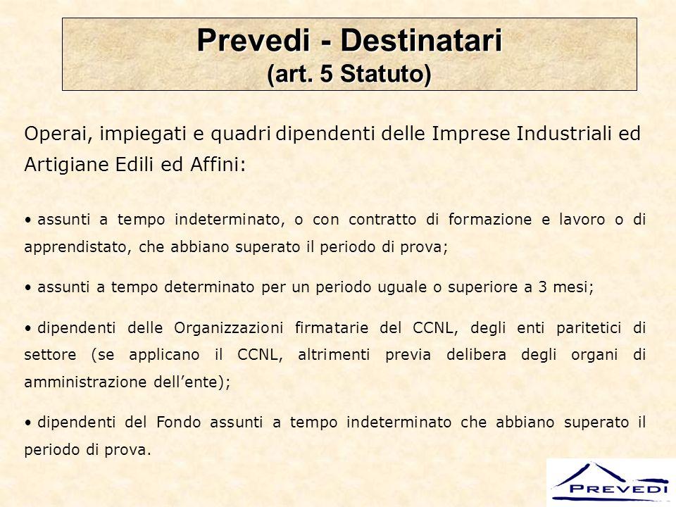 Prevedi - Destinatari (art. 5 Statuto)