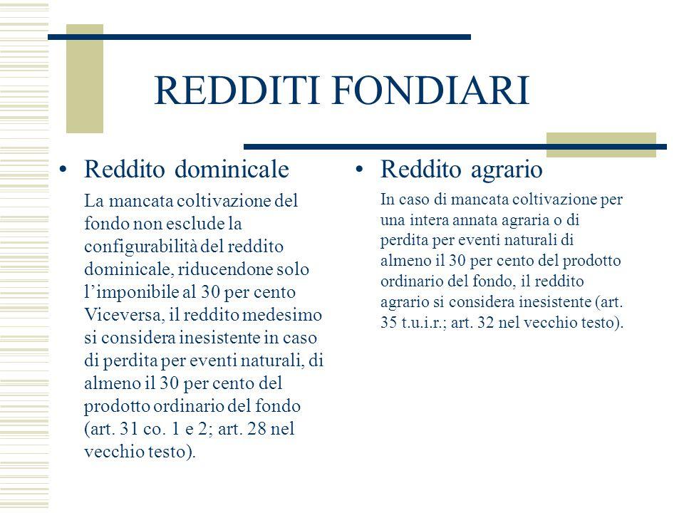 REDDITI FONDIARI Reddito dominicale Reddito agrario