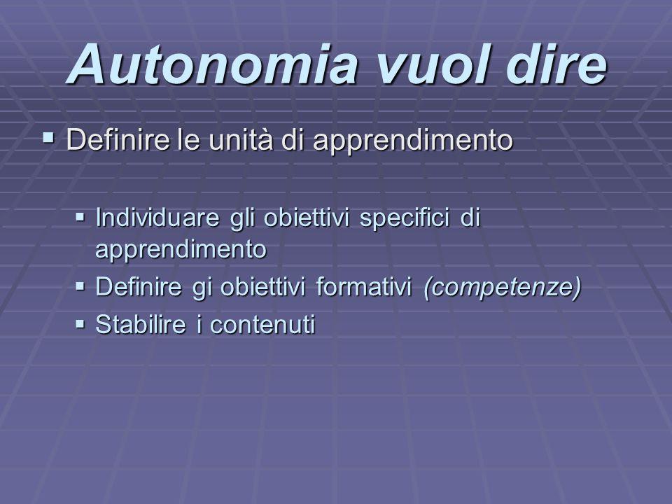 Autonomia vuol dire Definire le unità di apprendimento