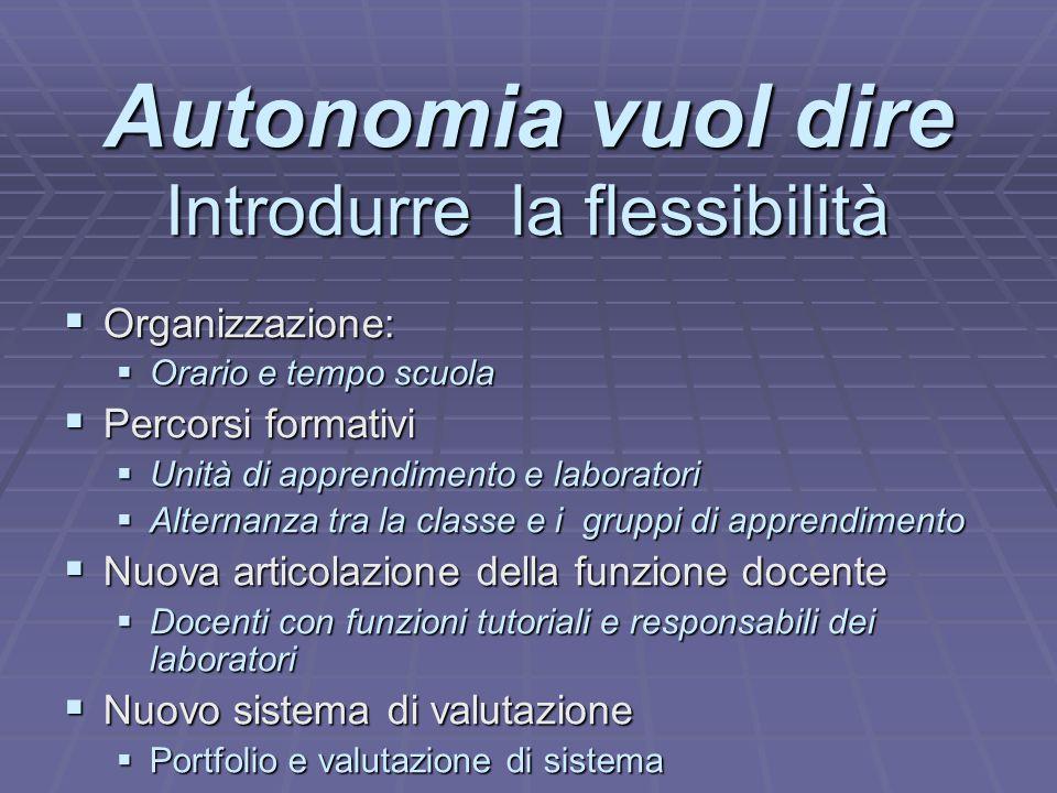 Autonomia vuol dire Introdurre la flessibilità