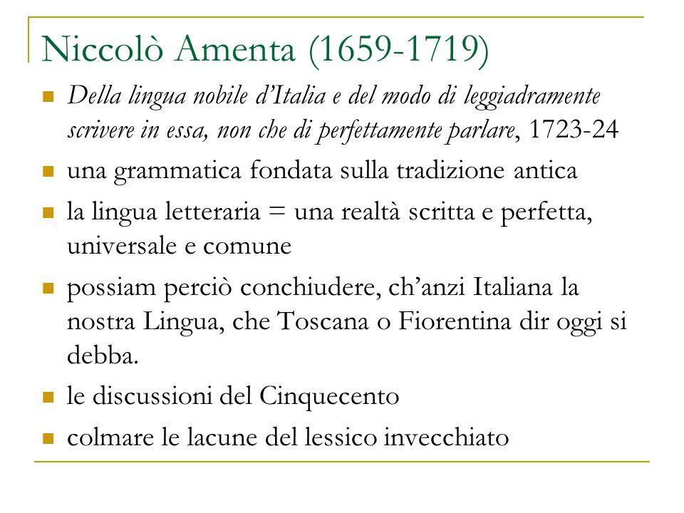 Niccolò Amenta (1659-1719) Della lingua nobile d'Italia e del modo di leggiadramente scrivere in essa, non che di perfettamente parlare, 1723-24.
