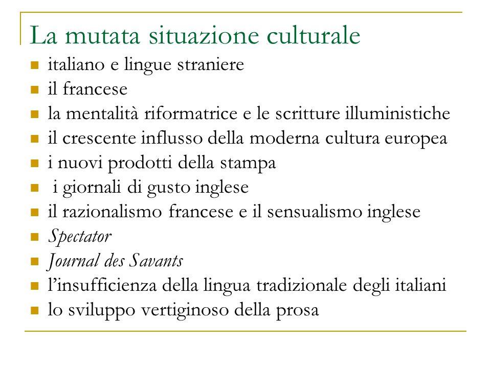 La mutata situazione culturale