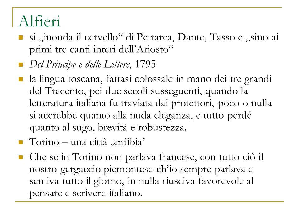 """Alfieri si """"inonda il cervello di Petrarca, Dante, Tasso e """"sino ai primi tre canti interi dell'Ariosto"""