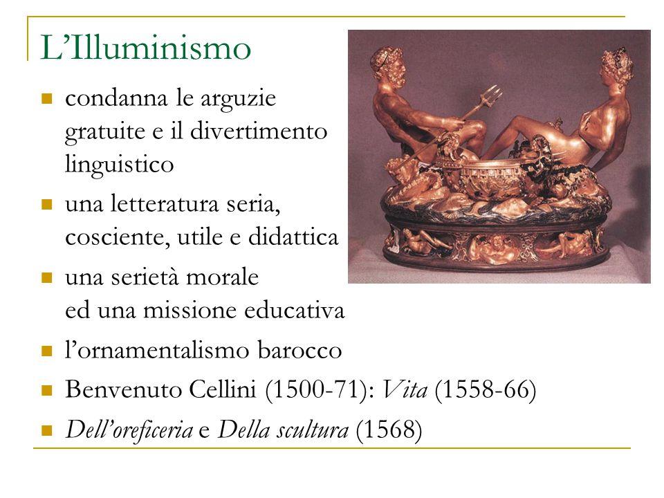 L'Illuminismo condanna le arguzie gratuite e il divertimento linguistico. una letteratura seria, cosciente, utile e didattica.