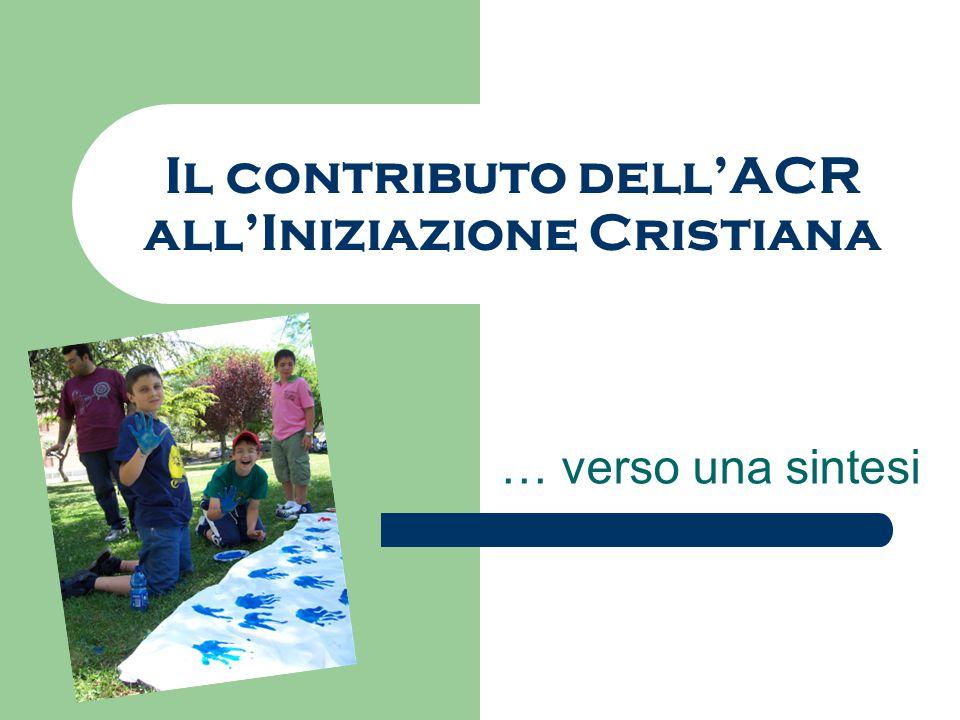 Il contributo dell'ACR all'Iniziazione Cristiana
