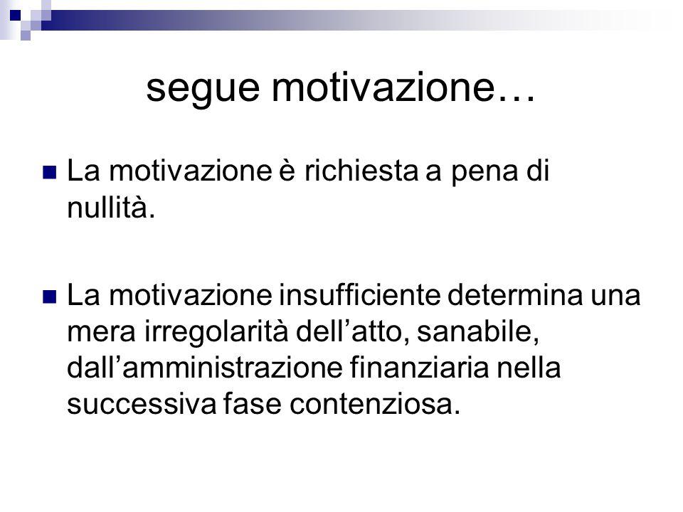 segue motivazione… La motivazione è richiesta a pena di nullità.