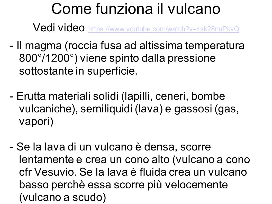 Come funziona il vulcano Vedi video https://www. youtube. com/watch