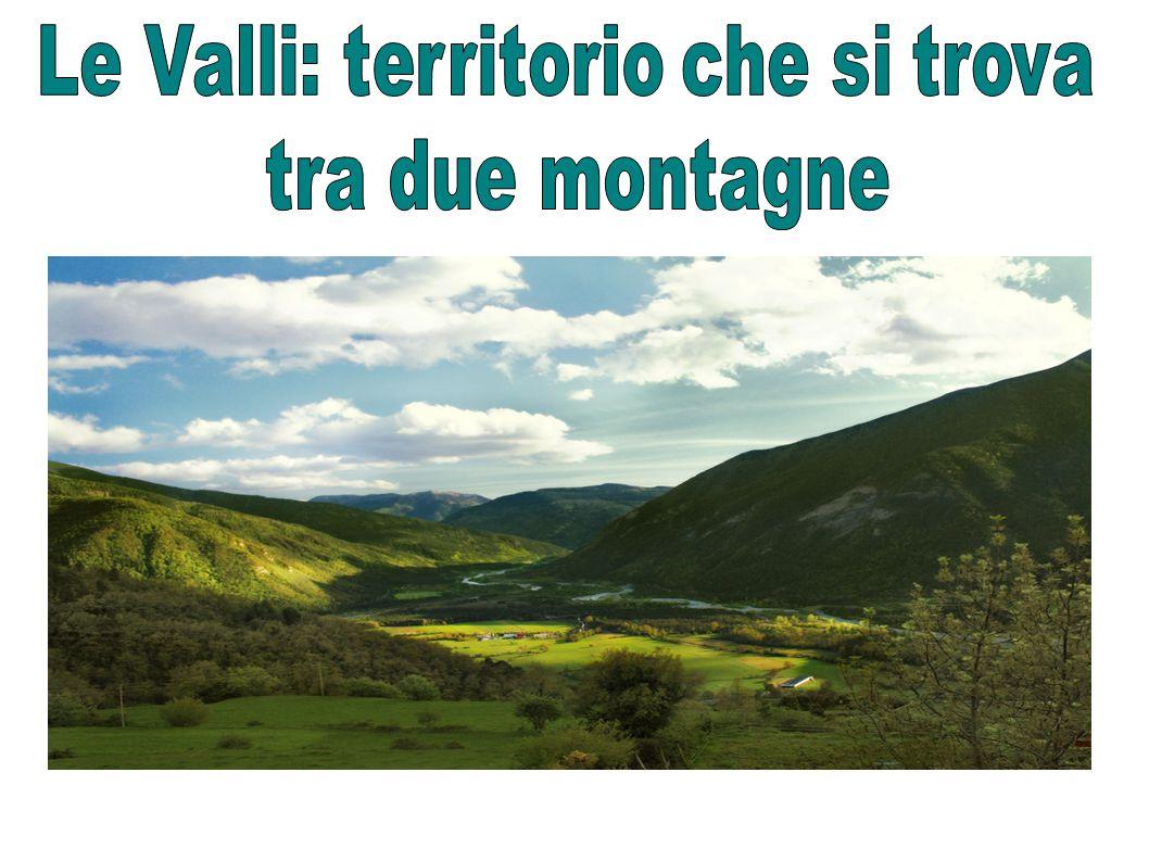 Le Valli: territorio che si trova