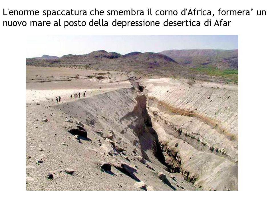 L enorme spaccatura che smembra il corno d Africa, formera' un nuovo mare al posto della depressione desertica di Afar