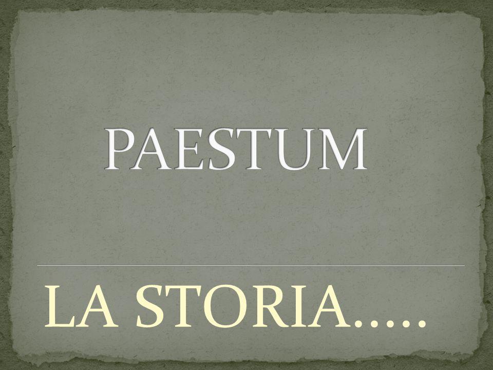 PAESTUM LA STORIA.....