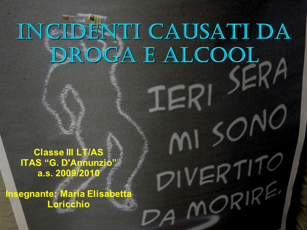 Incidenti causati da droga e alcool