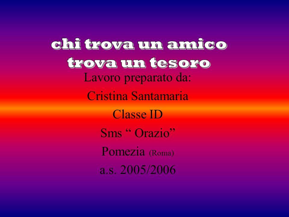 Lavoro preparato da: Cristina Santamaria Classe ID Sms Orazio