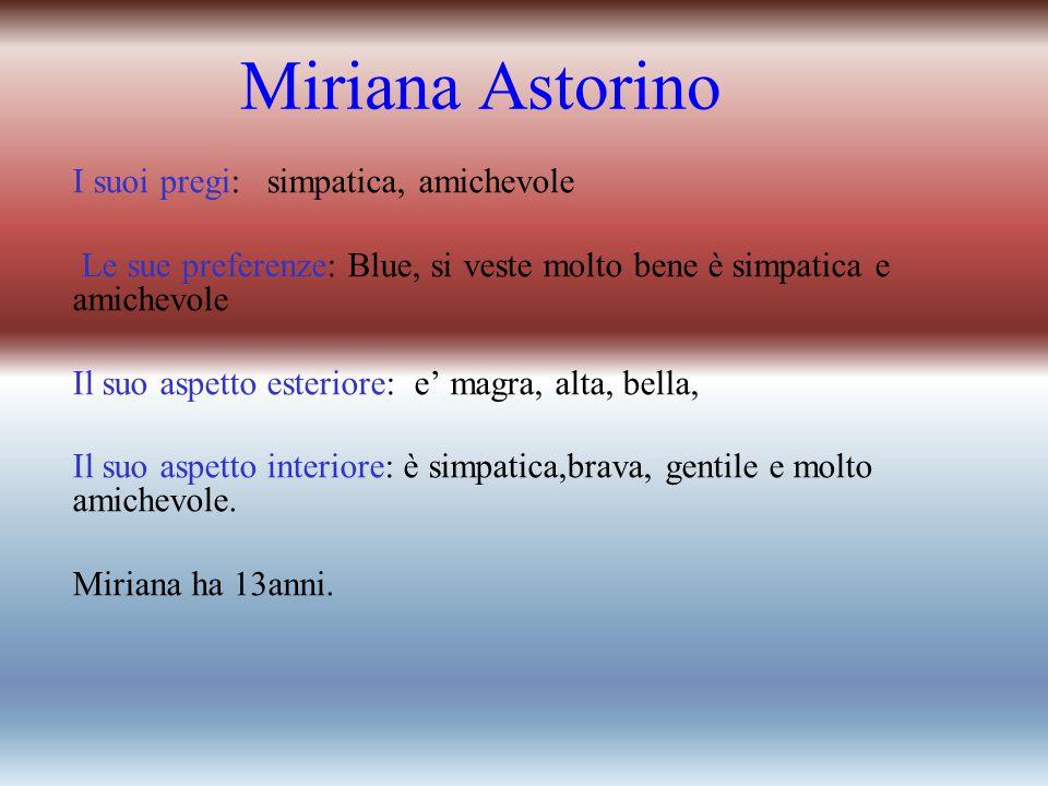 Miriana Astorino I suoi pregi: simpatica, amichevole