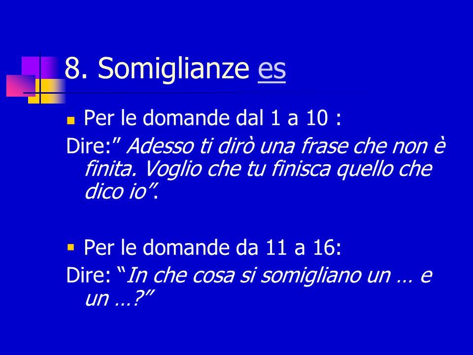 8. Somiglianze es Per le domande dal 1 a 10 :