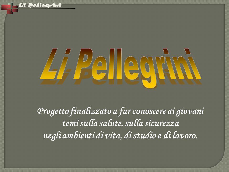 Li Pellegrini Progetto finalizzato a far conoscere ai giovani