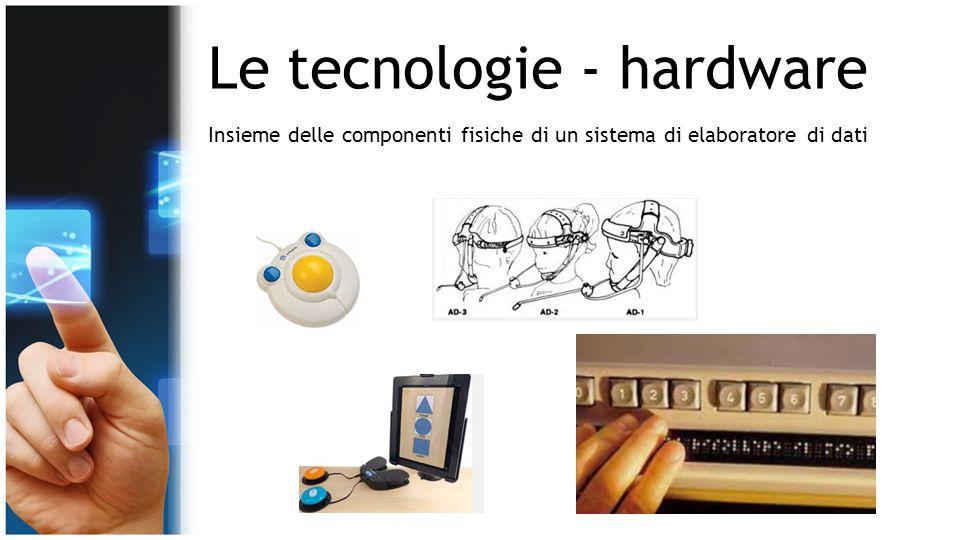 Le tecnologie - hardware