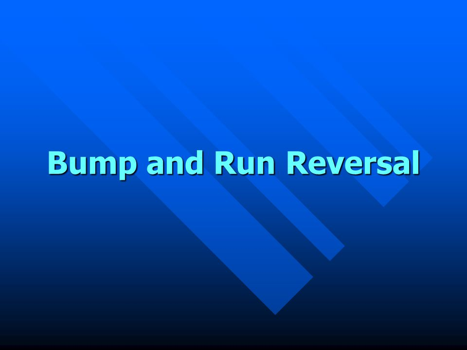 Bump and Run Reversal