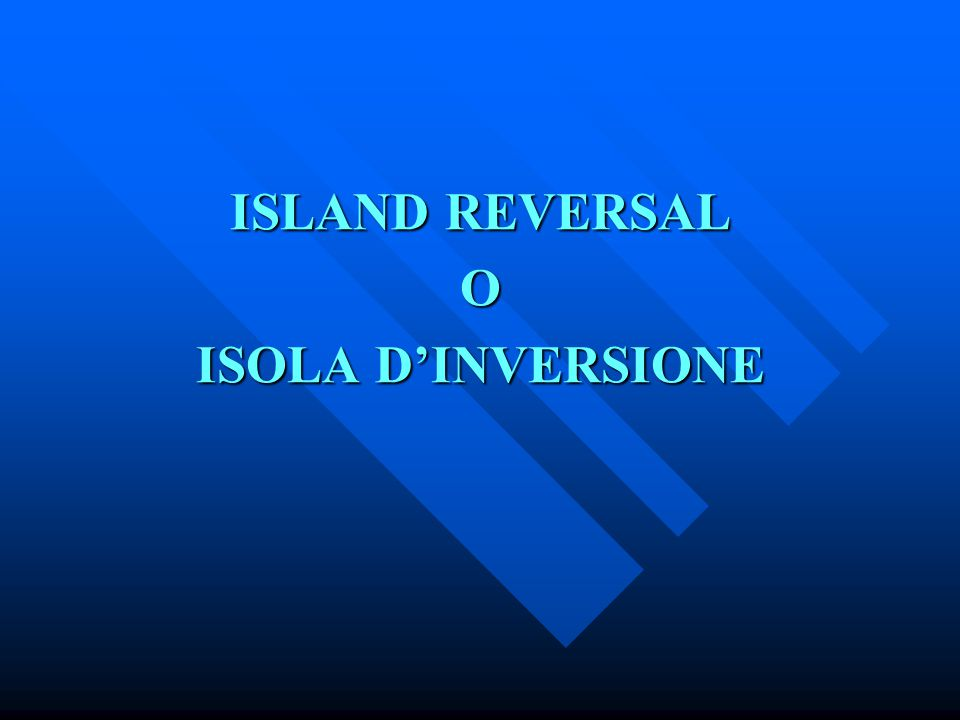 ISLAND REVERSAL O ISOLA D'INVERSIONE