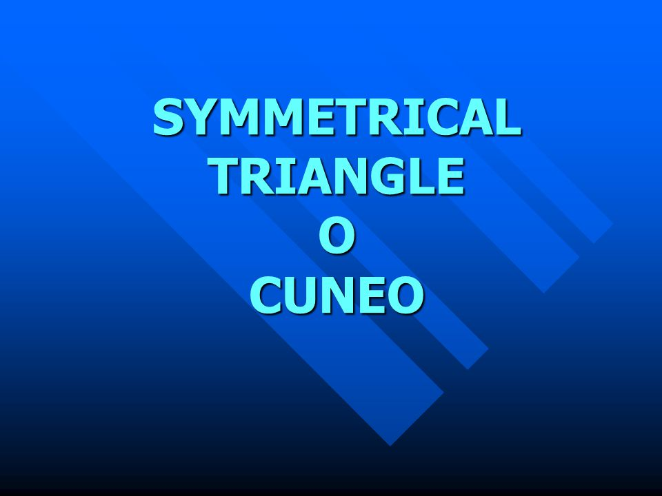 SYMMETRICAL TRIANGLE O CUNEO