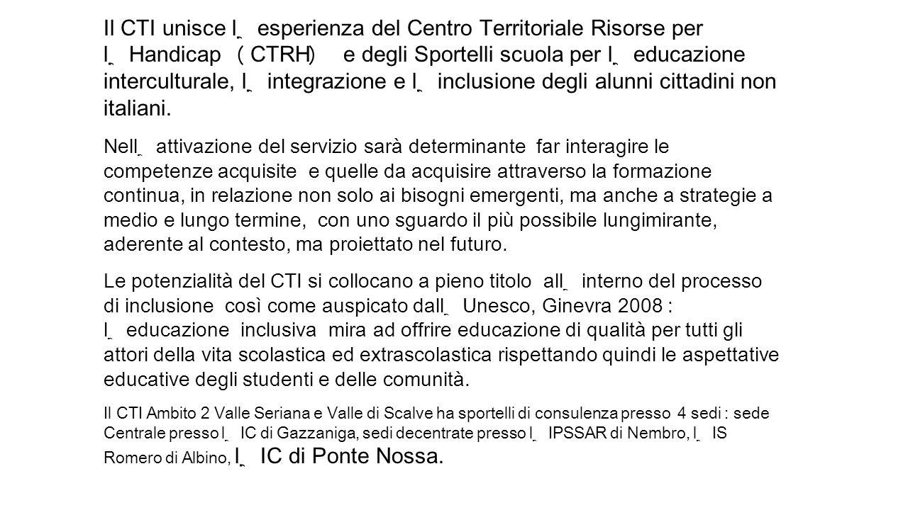 Il CTI unisce l'esperienza del Centro Territoriale Risorse per l'Handicap (CTRH) e degli Sportelli scuola per l'educazione interculturale, l'integrazione e l'inclusione degli alunni cittadini non italiani.