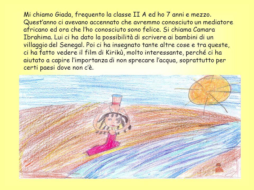 Mi chiamo Giada, frequento la classe II A ed ho 7 anni e mezzo.