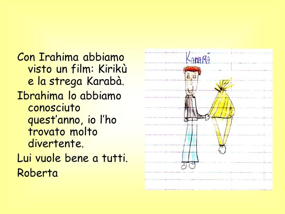 Con Irahima abbiamo visto un film: Kirikù e la strega Karabà.