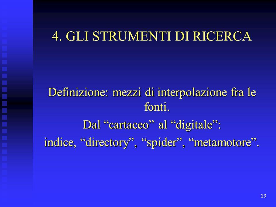 4. GLI STRUMENTI DI RICERCA