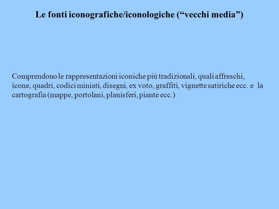Le fonti iconografiche/iconologiche ( vecchi media )