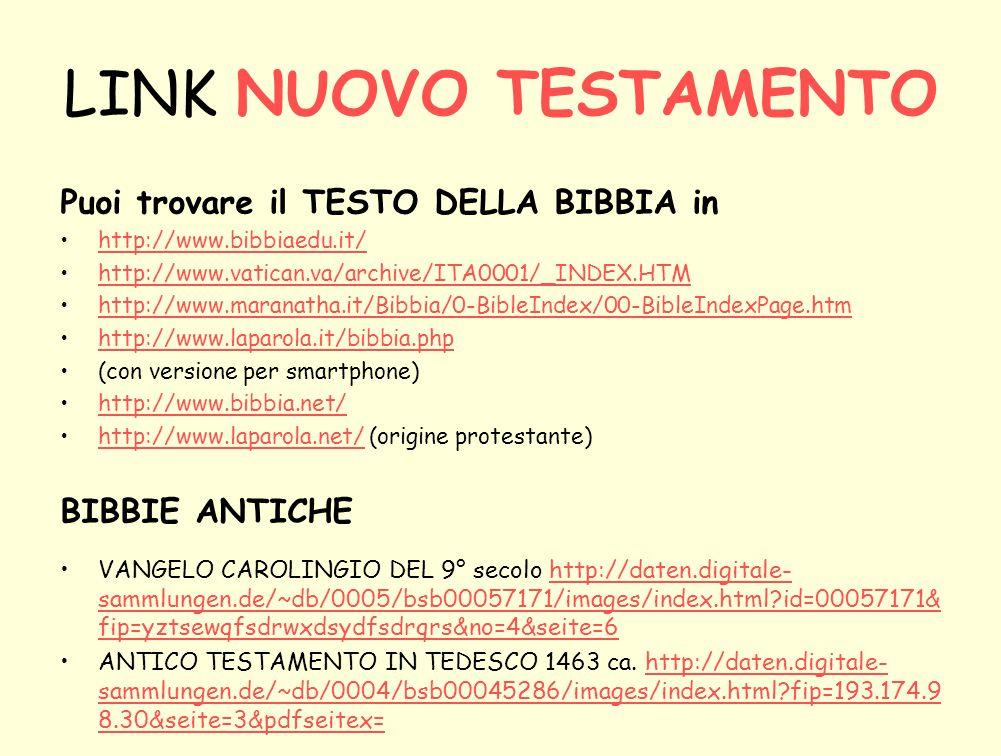 LINK NUOVO TESTAMENTO Puoi trovare il TESTO DELLA BIBBIA in