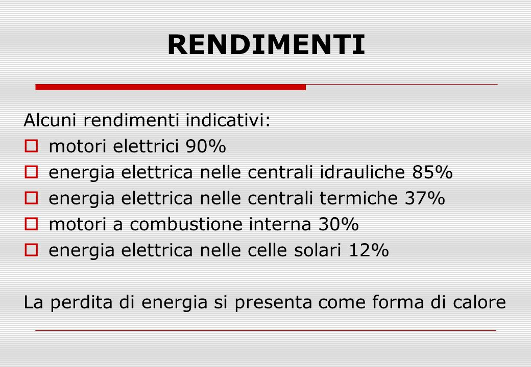 RENDIMENTI Alcuni rendimenti indicativi: motori elettrici 90%