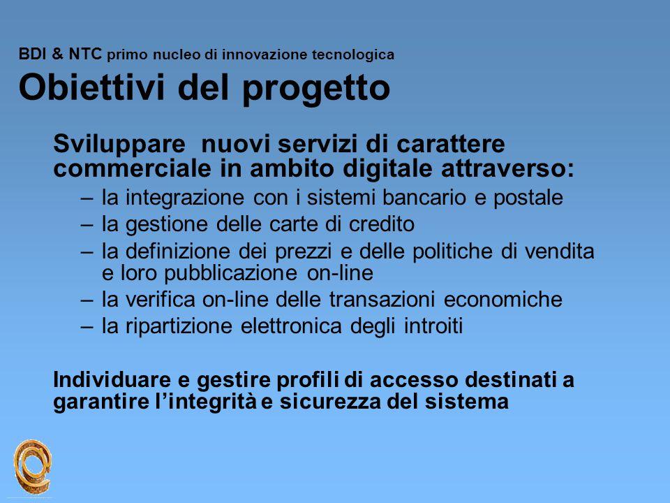 BDI & NTC primo nucleo di innovazione tecnologica Obiettivi del progetto