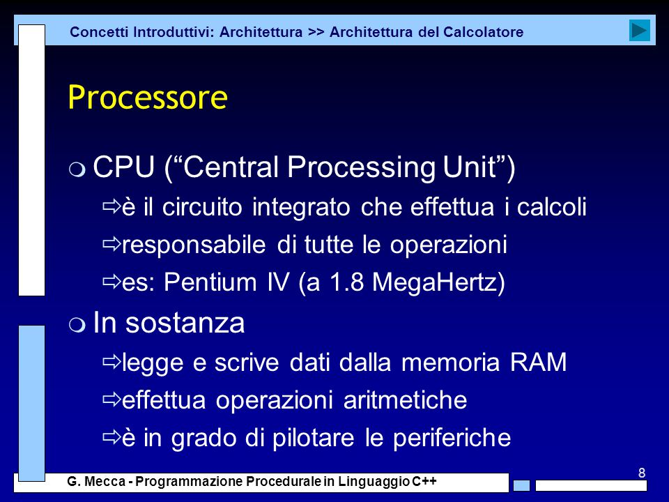 Processore CPU ( Central Processing Unit ) In sostanza