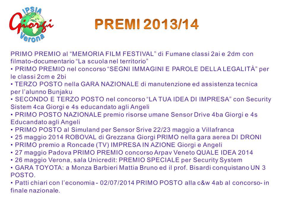 PREMI 2013/14 PRIMO PREMIO al MEMORIA FILM FESTIVAL di Fumane classi 2ai e 2dm con. filmato-documentario La scuola nel territorio