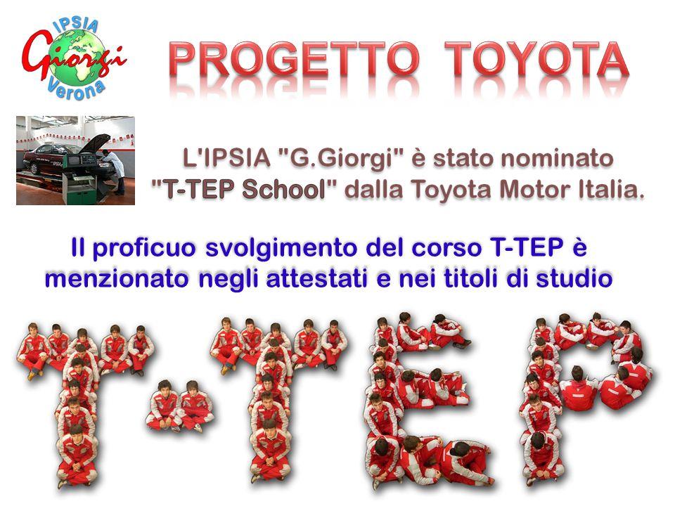 PROGETTO TOYOTA Il proficuo svolgimento del corso T-TEP è menzionato negli attestati e nei titoli di studio.