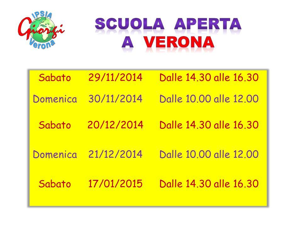 SCUOLA APERTA A VERONA Sabato 29/11/2014 Dalle 14.30 alle 16.30