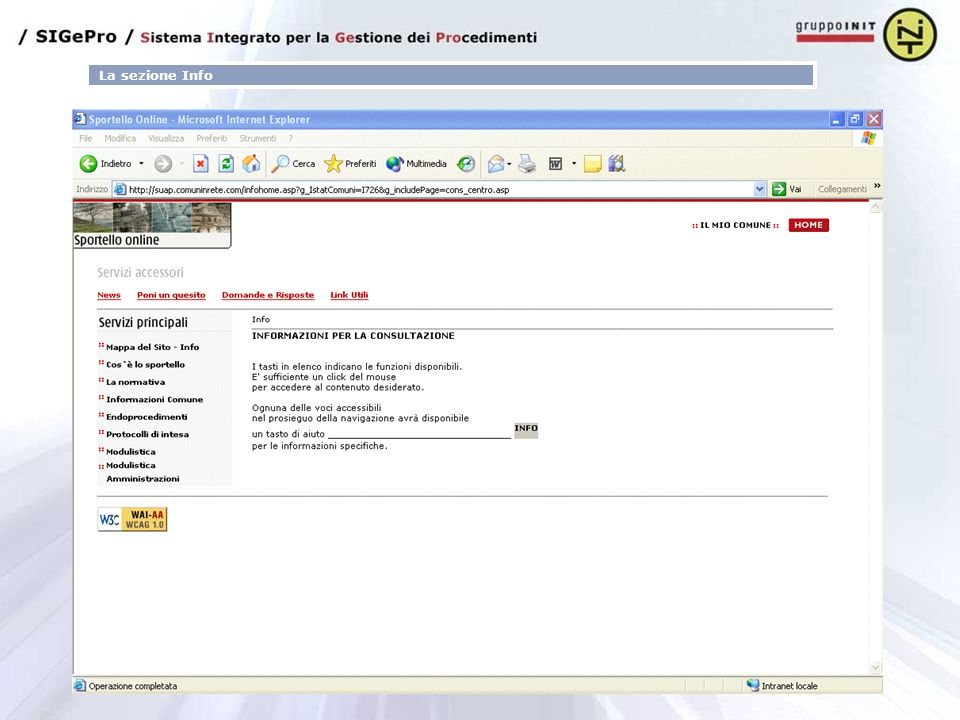 La sezione Info Il Front Office è composto da due moduli principali una di Info ed una di Servizi, vediamo nel dettaglio la sezione Info.