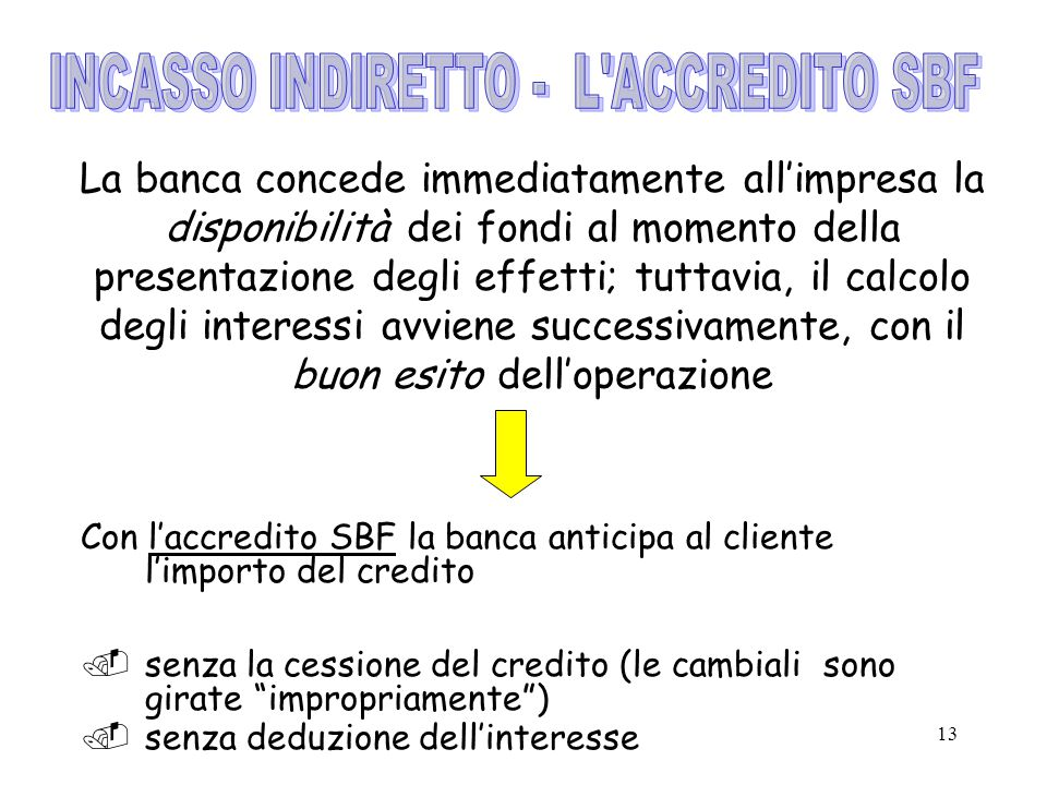 INCASSO INDIRETTO - L ACCREDITO SBF