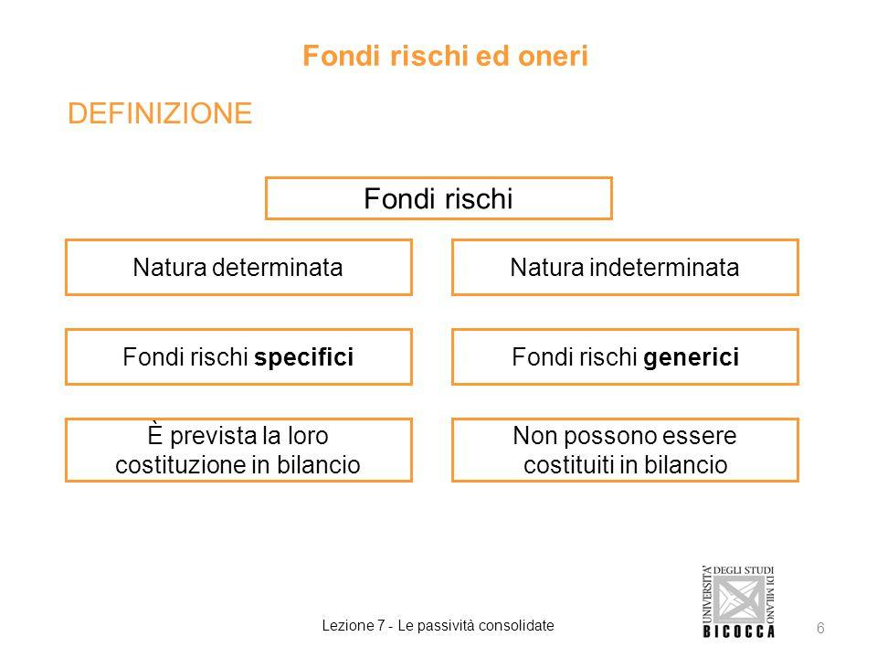 Fondi rischi ed oneri DEFINIZIONE Fondi rischi Natura determinata