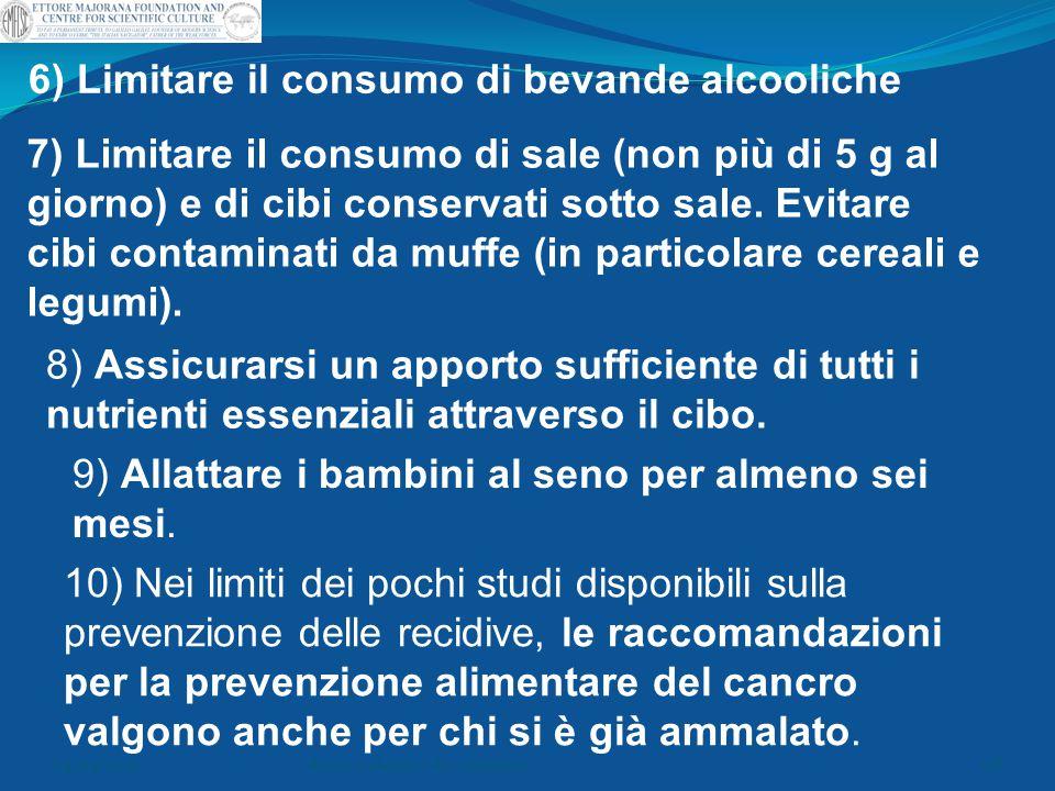 6) Limitare il consumo di bevande alcooliche