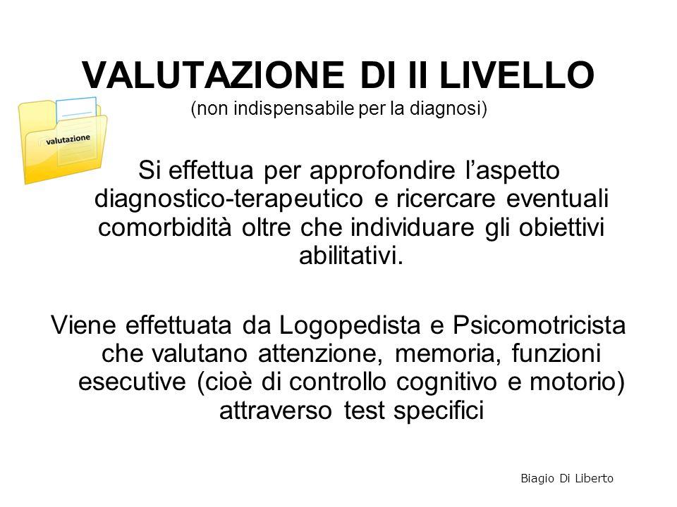 VALUTAZIONE DI II LIVELLO (non indispensabile per la diagnosi)