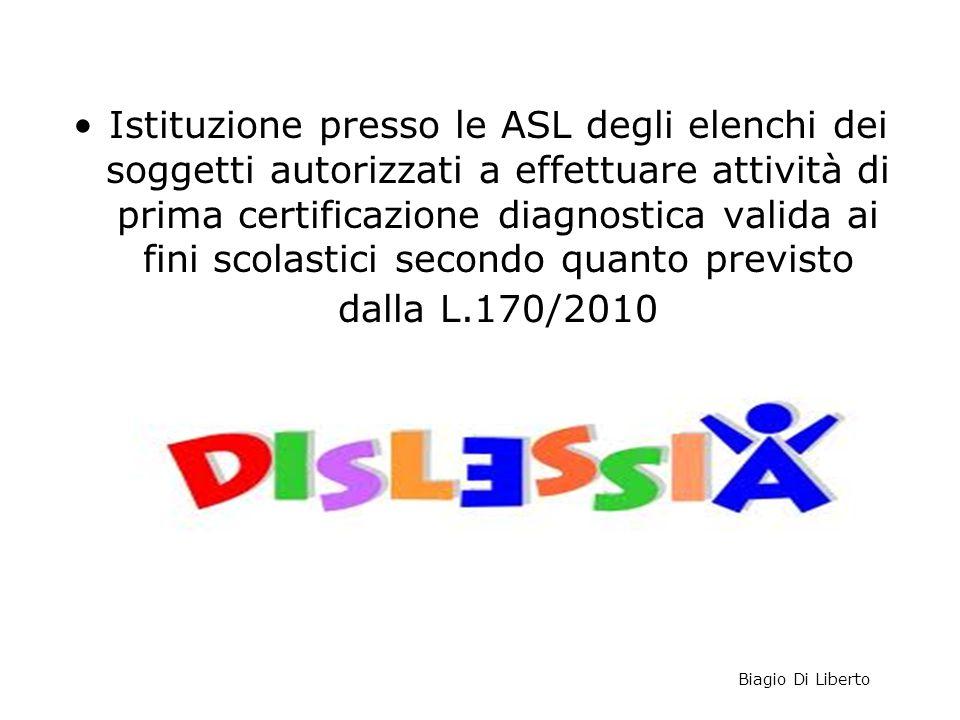 Istituzione presso le ASL degli elenchi dei soggetti autorizzati a effettuare attività di prima certificazione diagnostica valida ai fini scolastici secondo quanto previsto dalla L.170/2010