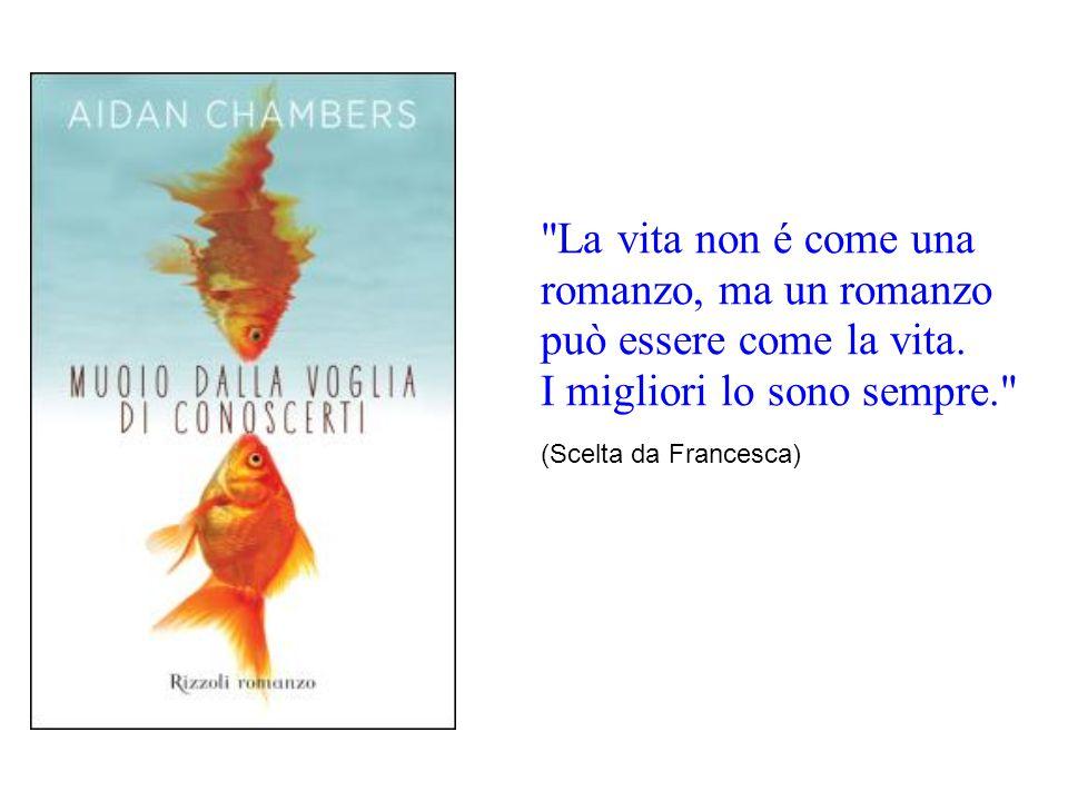 La vita non é come una romanzo, ma un romanzo può essere come la vita