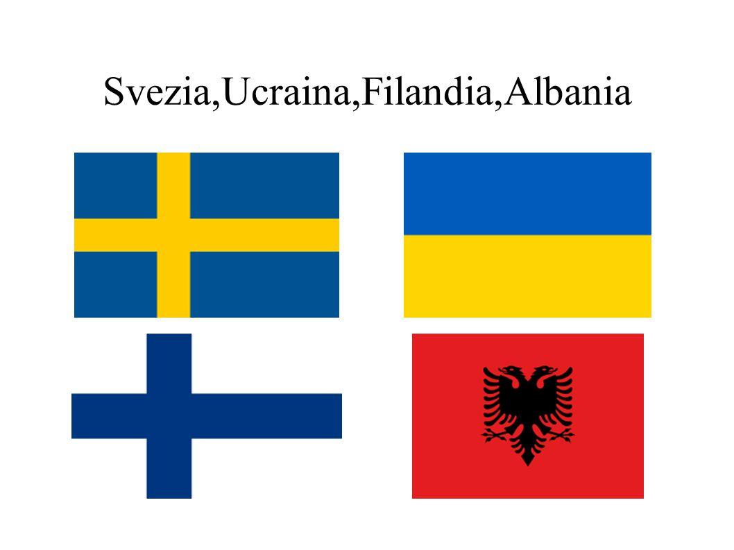 Svezia,Ucraina,Filandia,Albania