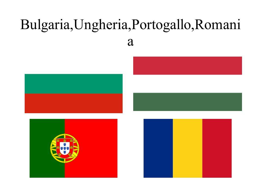Bulgaria,Ungheria,Portogallo,Romania