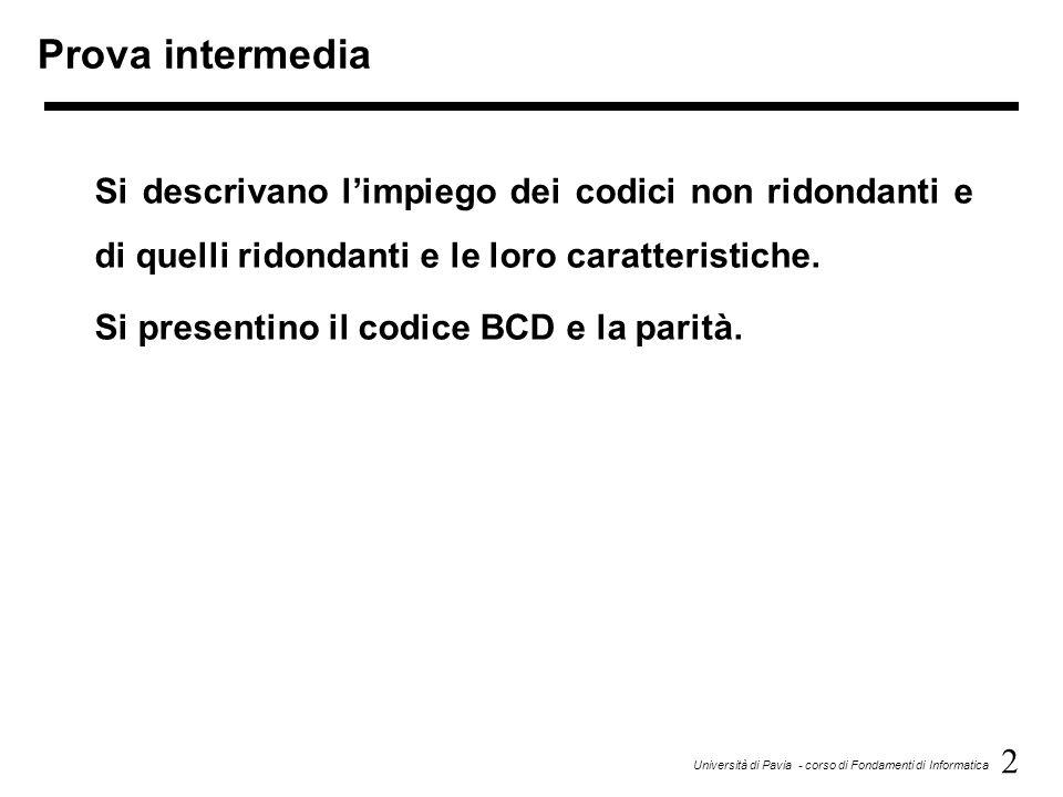 Prova intermedia Si descrivano l'impiego dei codici non ridondanti e di quelli ridondanti e le loro caratteristiche.