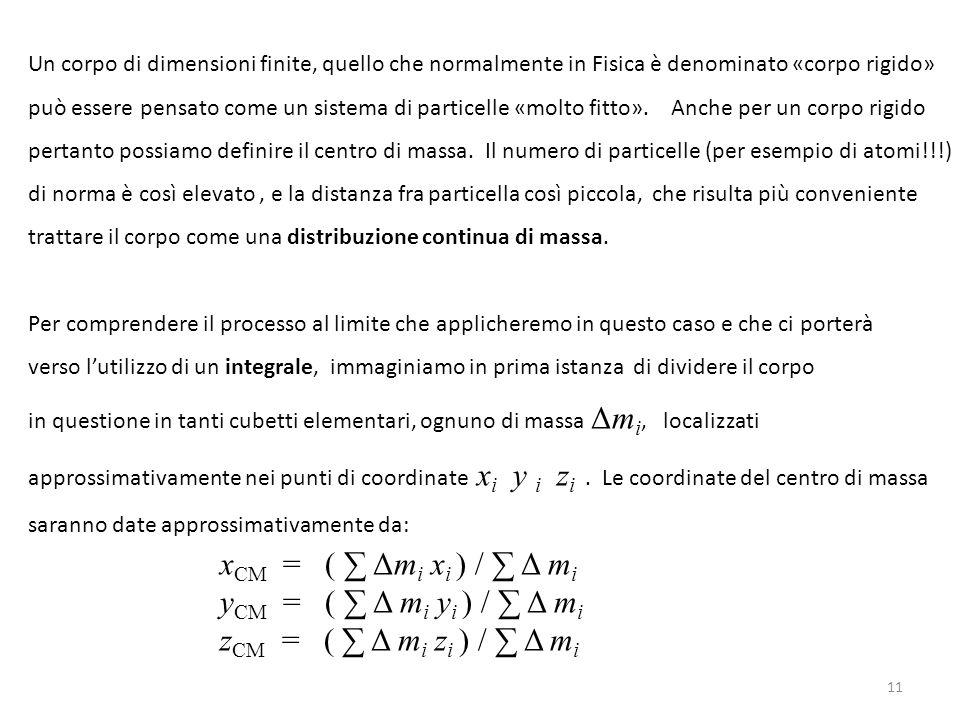 xCM = ( ∑ Δmi xi ) / ∑ Δ mi yCM = ( ∑ Δ mi yi ) / ∑ Δ mi