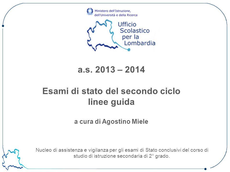 a.s. 2013 – 2014 Esami di stato del secondo ciclo linee guida a cura di Agostino Miele