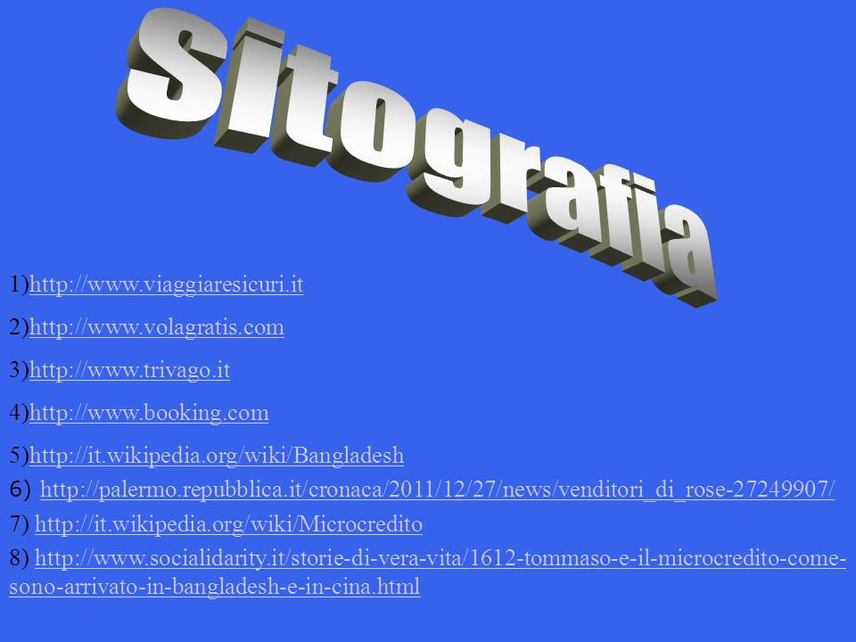 sitografia 1)http://www.viaggiaresicuri.it 2)http://www.volagratis.com