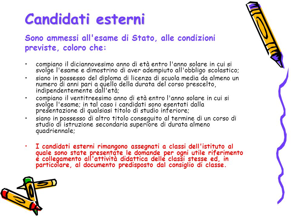 Candidati esterni Sono ammessi all esame di Stato, alle condizioni